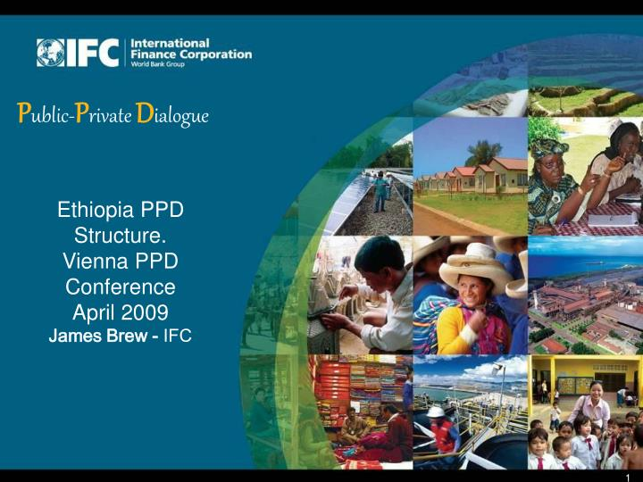 Ethiopia ppd structure vienna ppd conference april 2009 james brew ifc