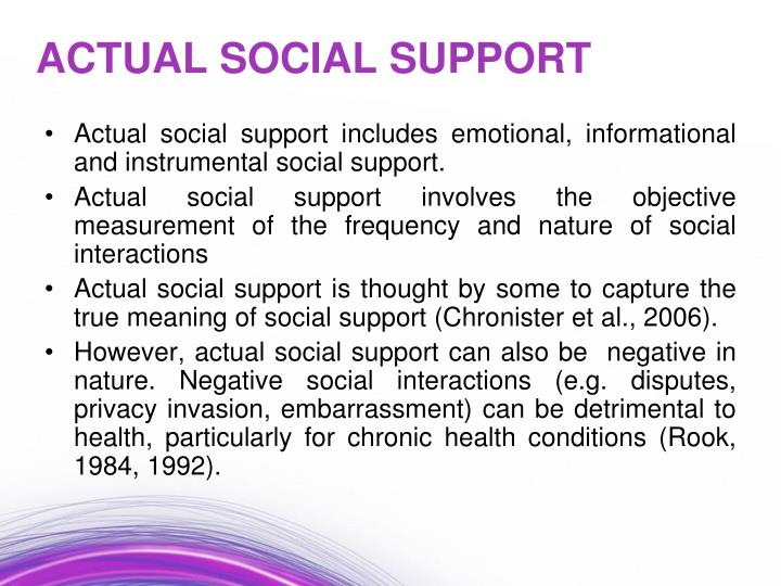 Actual social support includes emotional, informational and instrumental social support.