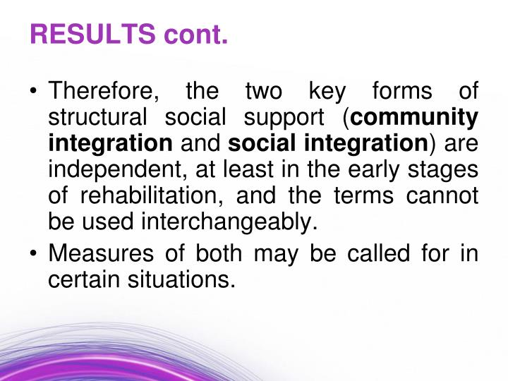 Therefore, the two key forms of structural social support (