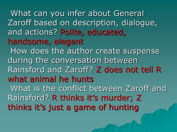 What can you infer about General Zaroff based on description, dialogue, and actions?