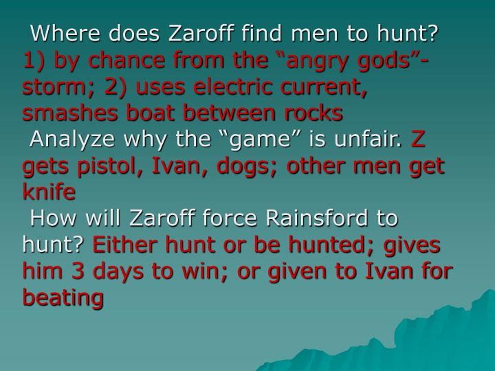 Where does Zaroff find men to hunt?