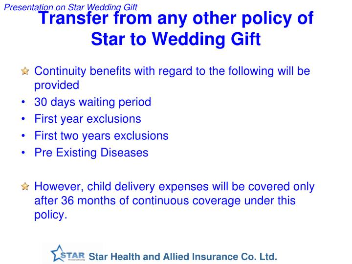 Transfer from any other policy of Star to Wedding Gift