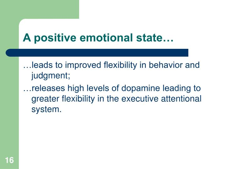 A positive emotional state…