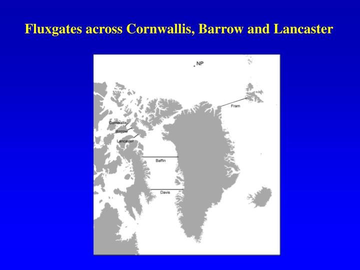Fluxgates across Cornwallis, Barrow and Lancaster