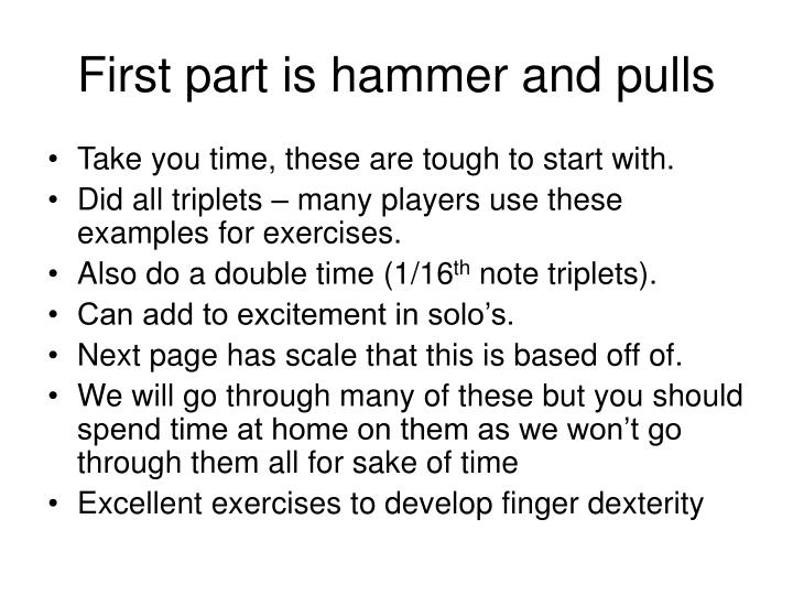 First part is hammer and pulls