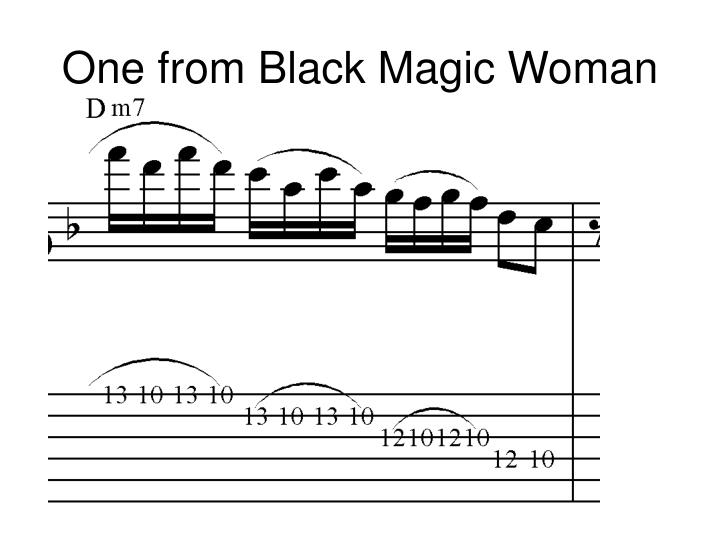 One from Black Magic Woman