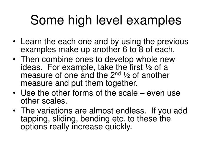 Some high level examples