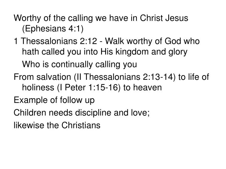 Worthy of the calling we have in Christ Jesus (Ephesians 4:1)