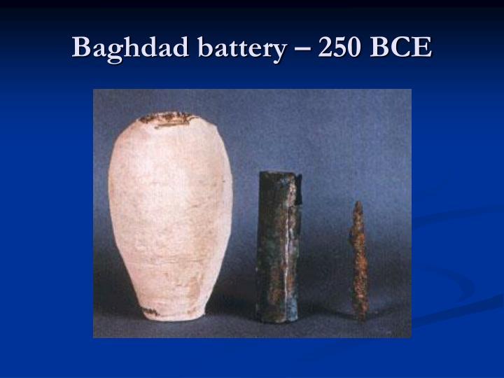 Baghdad battery – 250 BCE