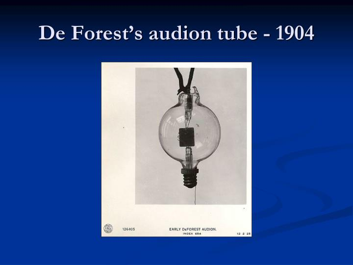 De Forest's audion tube - 1904