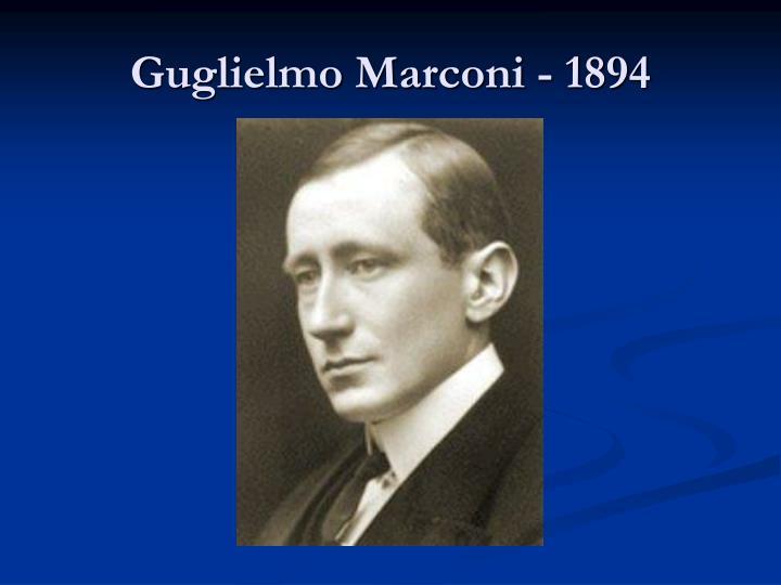 Guglielmo Marconi - 1894