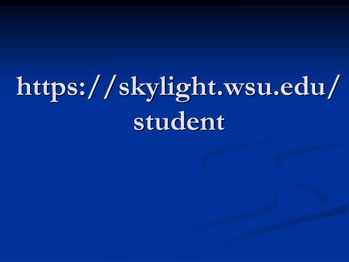 https://skylight.wsu.edu/student