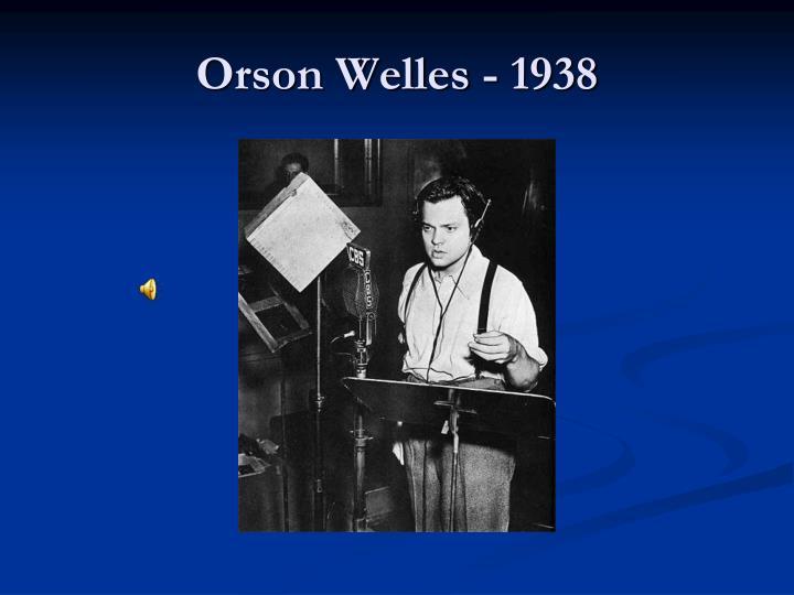 Orson Welles - 1938