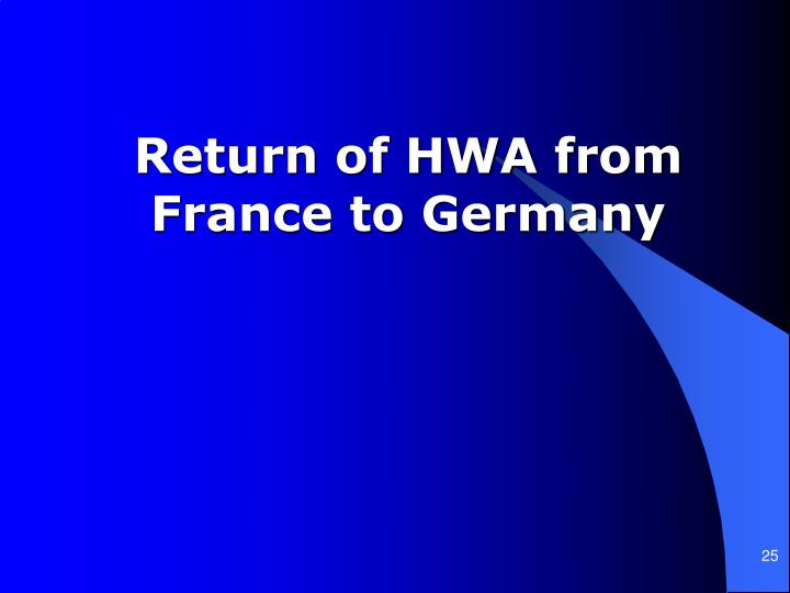 Return of HWA from France to Germany