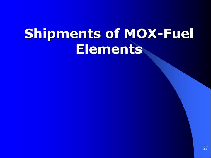 Shipments of MOX-Fuel Elements