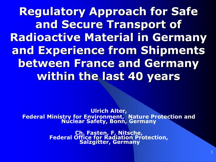 Regulatory Approach for Safe and Secure Transport of Radioactive Material in Germany and Experience ...