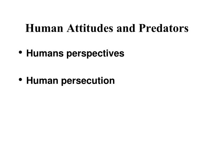 Human attitudes and predators