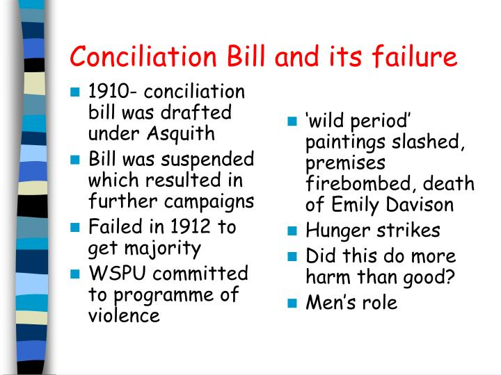 1910- conciliation bill was drafted under Asquith