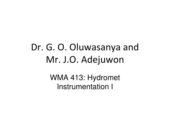 Dr g o oluwasanya and mr j o adejuwon