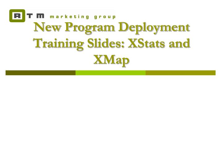 New program deployment training slides xstats and xmap
