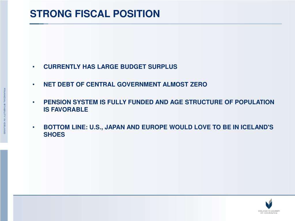 STRONG FISCAL POSITION