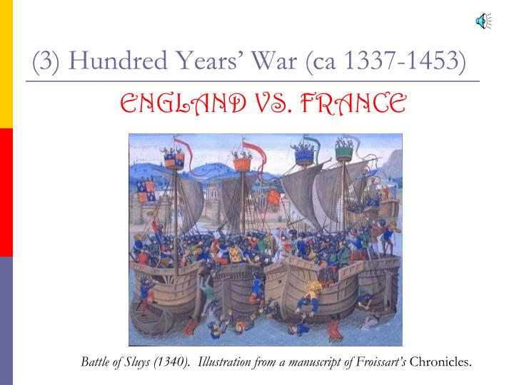 (3) Hundred Years' War (ca 1337-1453)