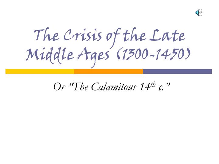 the crisis of the late middle ages 1300 1450