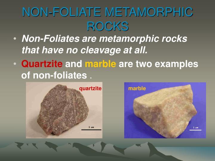 NON-FOLIATE METAMORPHIC ROCKS