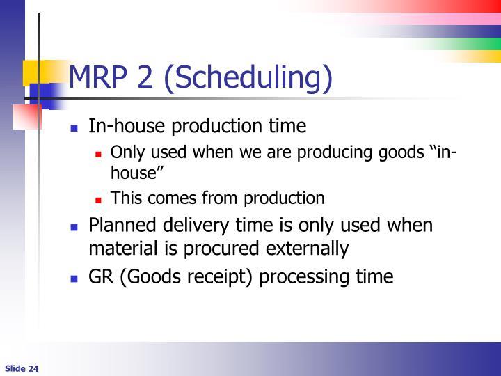 MRP 2 (Scheduling)