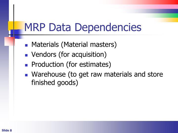 MRP Data Dependencies