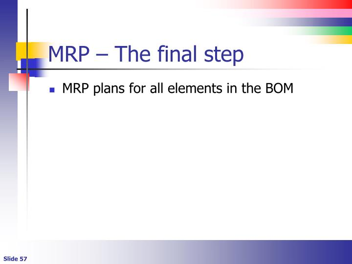 MRP – The final step