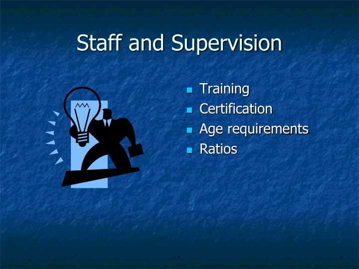 Staff and Supervision
