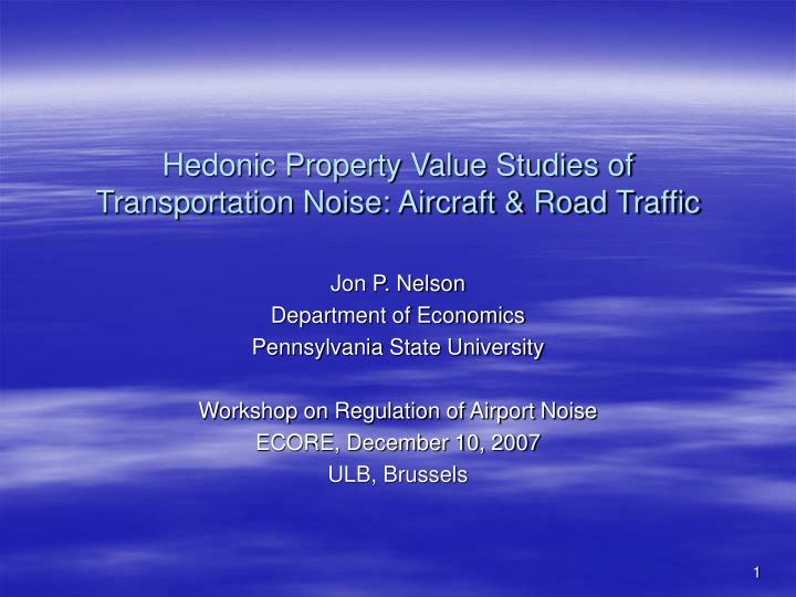 Hedonic property value studies of transportation noise aircraft road traffic