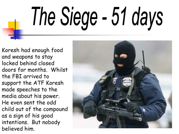 The Siege - 51 days