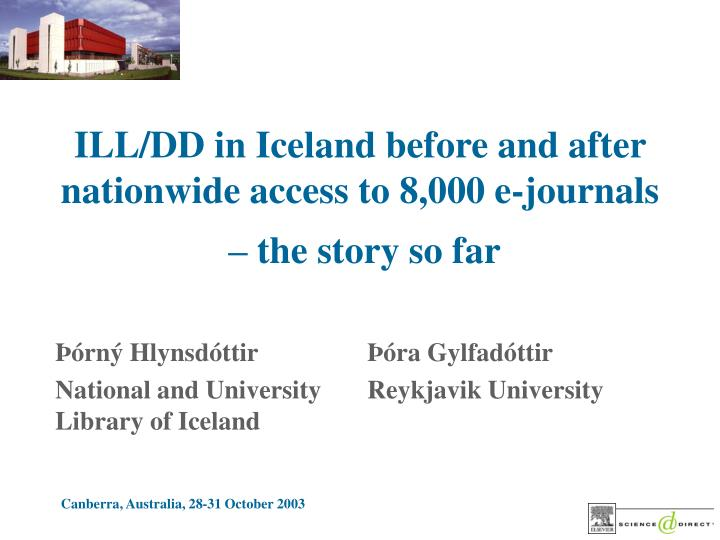 Ill dd in iceland before and after nationwide access to 8 000 e journals the story so far l.jpg