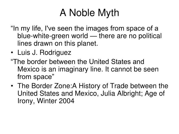 A Noble Myth