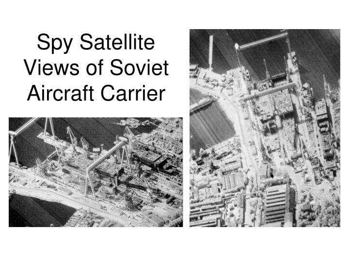 Spy Satellite Views of Soviet Aircraft Carrier