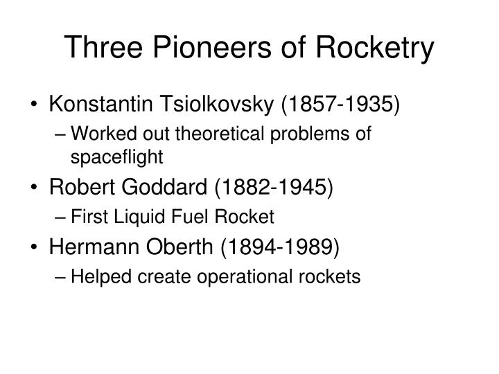 Three Pioneers of Rocketry