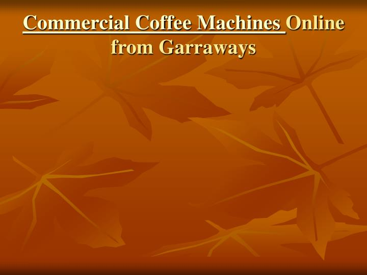 Commercial coffee machines online from garraways