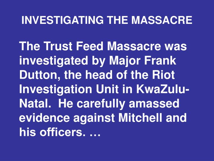 INVESTIGATING THE MASSACRE