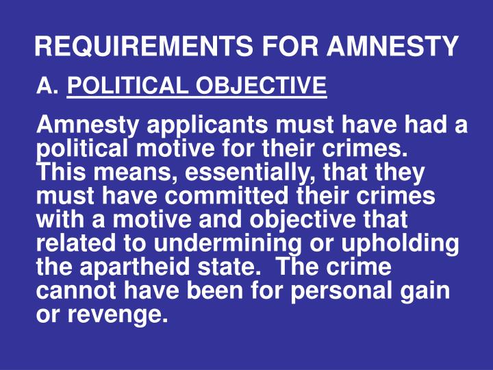 REQUIREMENTS FOR AMNESTY