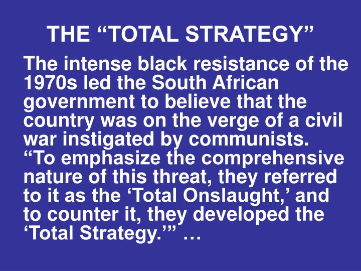 "THE ""TOTAL STRATEGY"""