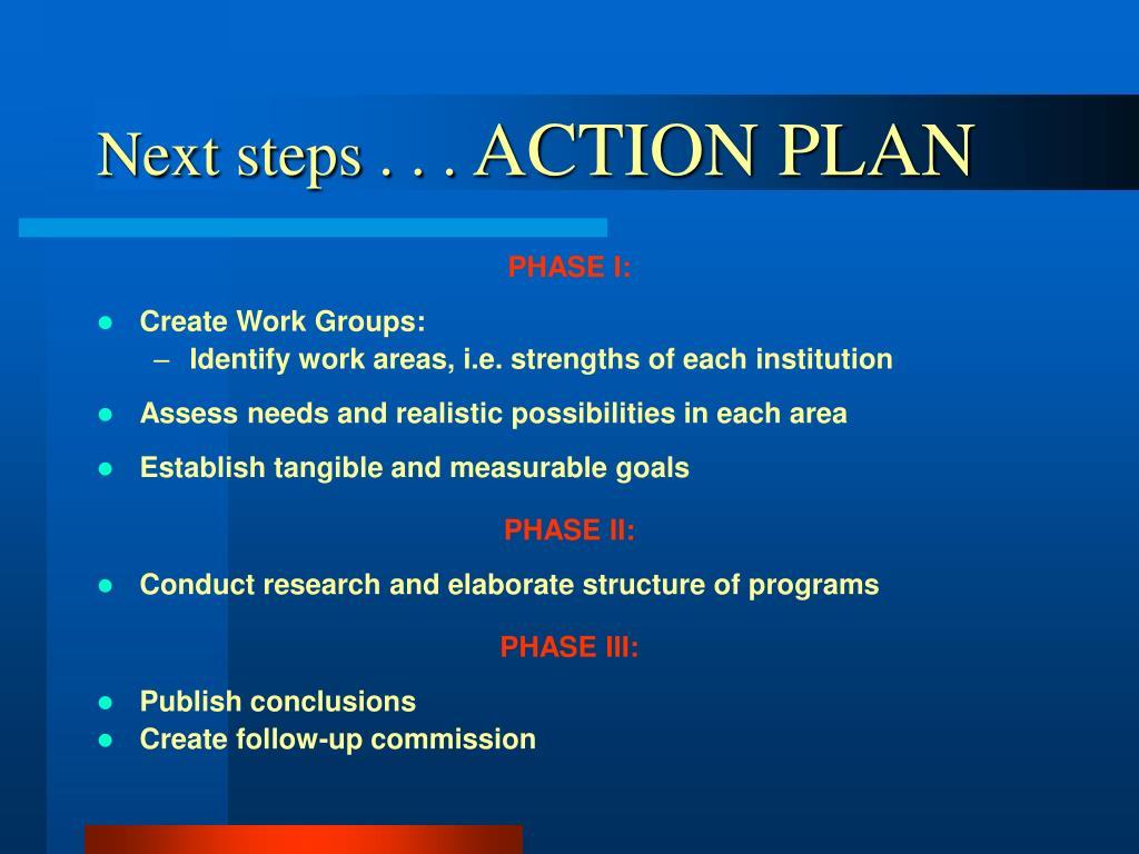 Next steps . . .