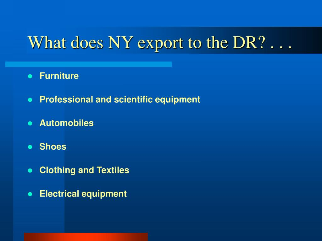 What does NY export to the DR? . . .