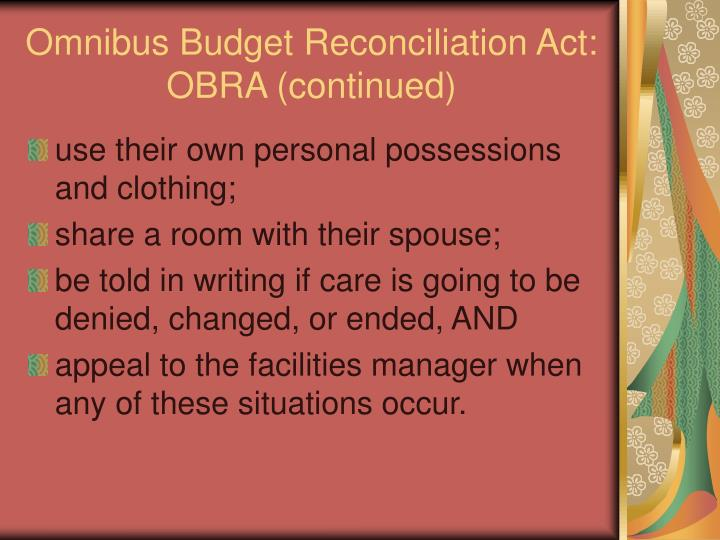 """omnibus budget reconciliation act of 1987 essay The nursing home reform act was established to ensure that nursing home residents get the """"highest the act was part of the 1987 omnibus budget reconciliation act."""