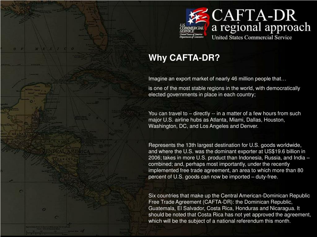 Why CAFTA-DR?