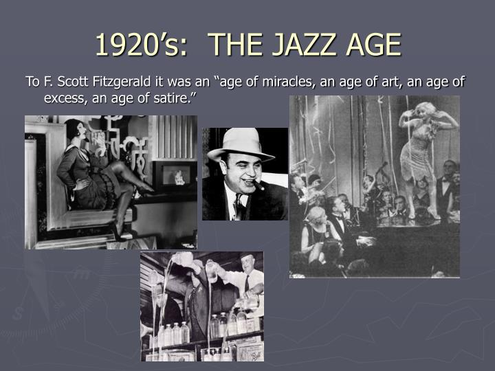 1920's:  THE JAZZ AGE