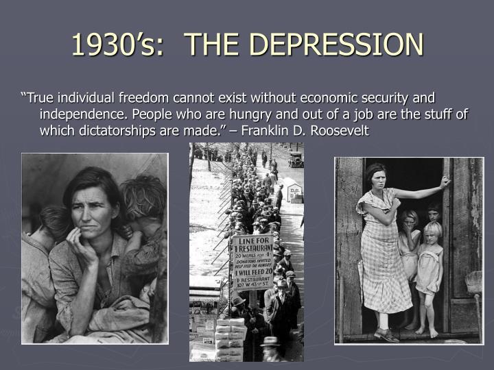 1930's:  THE DEPRESSION