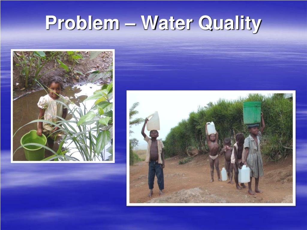 Problem – Water Quality