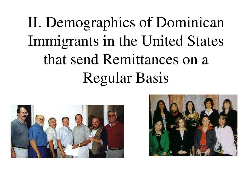 II. Demographics of Dominican Immigrants in the United States that send Remittances on a Regular Basis